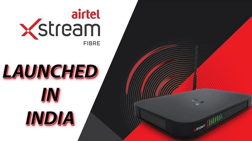 Airtel reschedules  X Stream Fiber Broadband Line expansion to more 25 cities