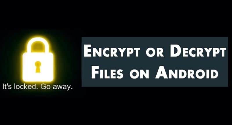How to Decrypt An Encrypted Android Phone Complete Guide